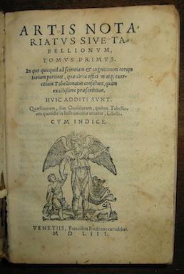 Ars Notariatus  Artis notariatus sive tabellionum, tomus primus (e tomus secundus)... 1553 Venetiis