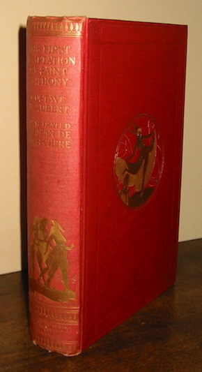Gustave Flaubert The first temptation of Saint Anthony... translated by René Francis with an introduction by E.B. Osborn and illustrated in colour & black and white by Jean de Bosschère 1924 London John Lane The Bodley Head Limited