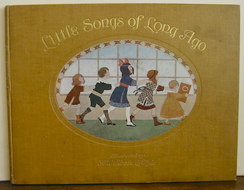 Willebeek H. (illustrated by) Le Mair Little Songs of Long Ago 'More old Nursery Rhymes'. The original tunes harmonized by Alfred Moffat. Illustrated by H. Willebeek Le Mair 1912 London Augener Ltd